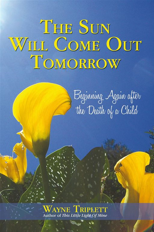 The Sun Will Come Out Tomorrow By: Wayne Triplett