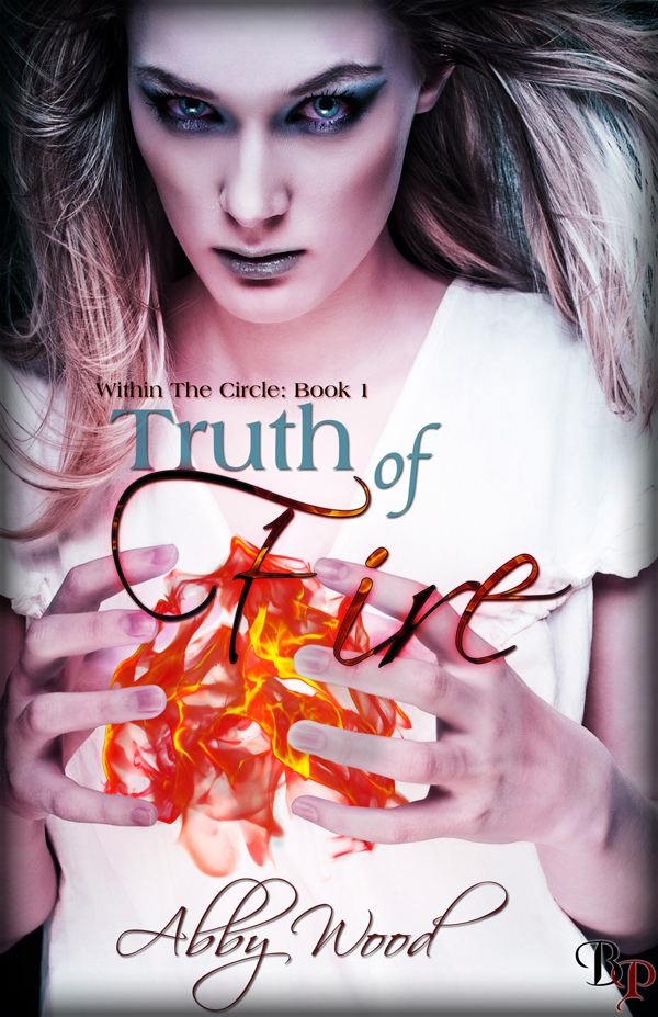 Truth of Fire: Within the Circle, Book 1