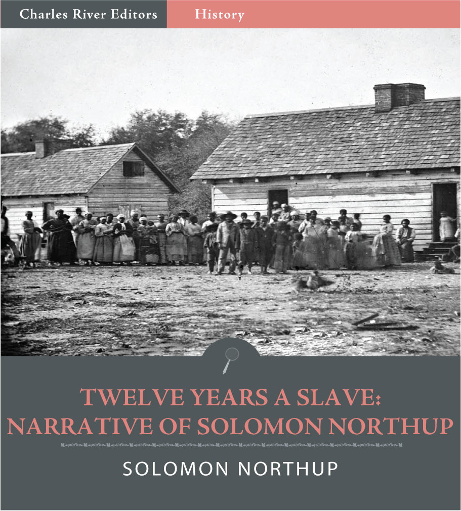 Twelve Years a Slave: Narrative of Solomon Northup (Illustrated Edition)