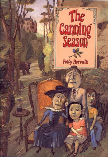 The Canning Season By: Polly Horvath