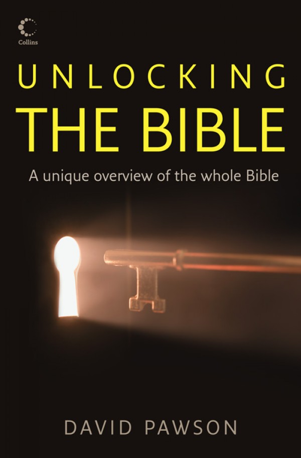 Unlocking the Bible By: David Pawson