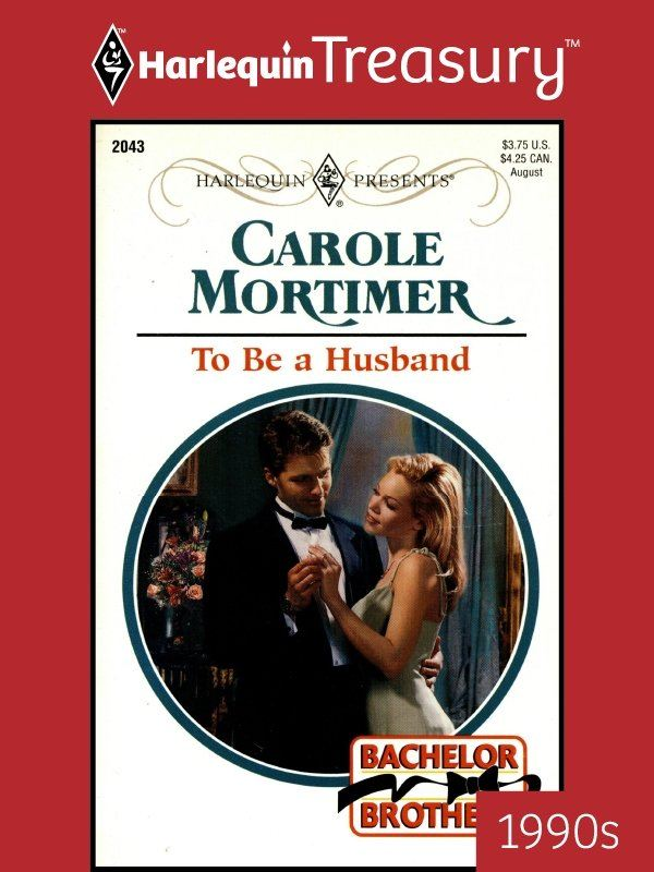 To Be a Husband By: Carole Mortimer