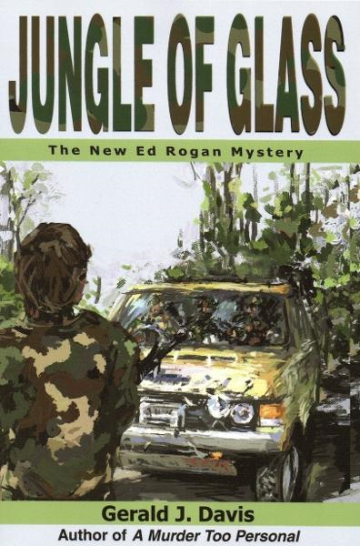 Jungle of Glass (for fans of Michael Connelly, James Patterson and Stieg Larsson) By: Gerald J. Davis