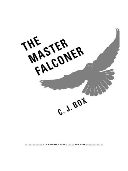 The Master Falconer: A Joe Pickett Short Story By: C. J. Box