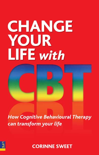 Change Your Life with CBT How Cognitive Behavioural Therapy Can Transform Your Life