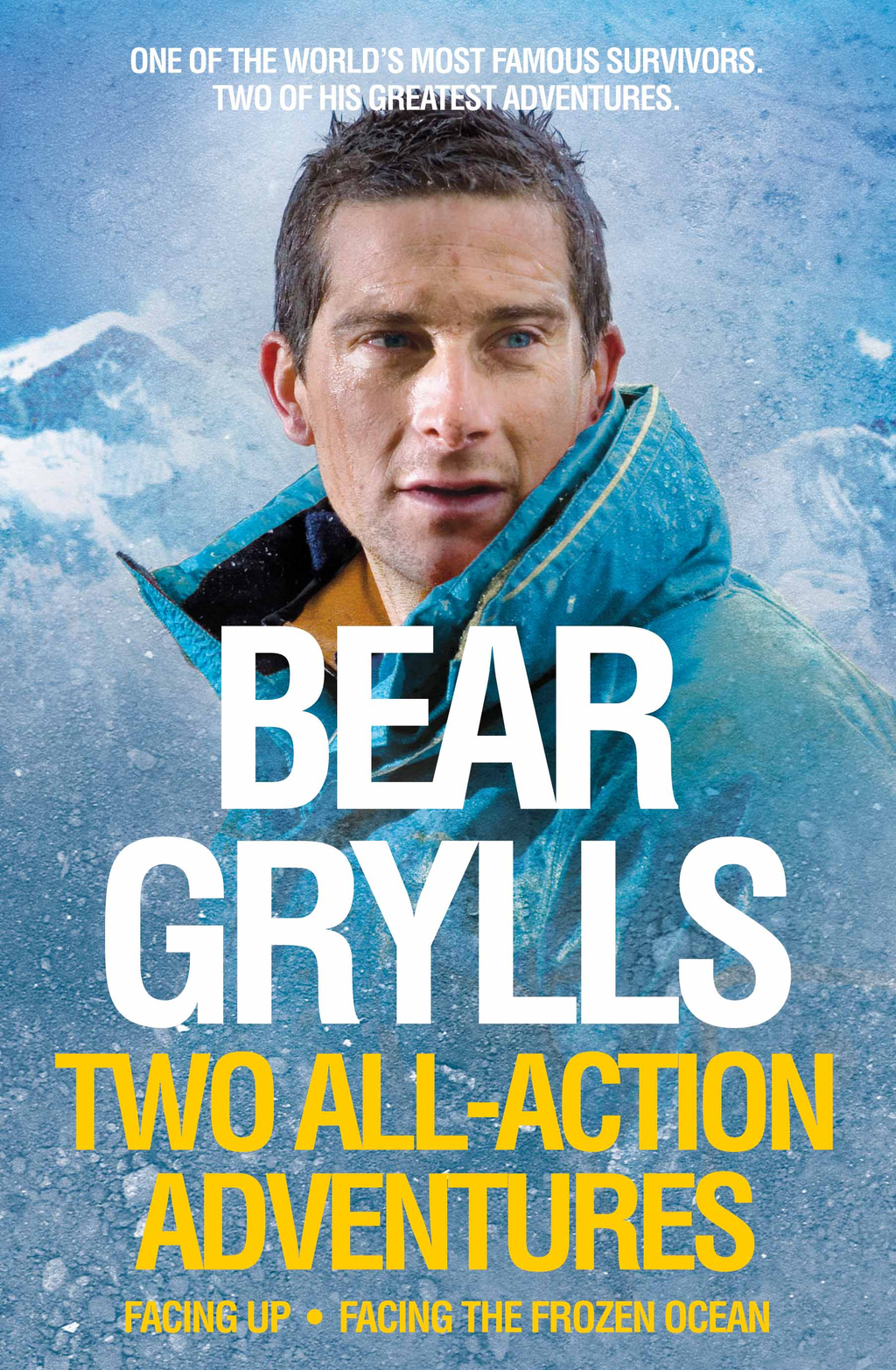 Bear Grylls: Two All-Action Adventures Facing Up - Facing the Frozen Ocean