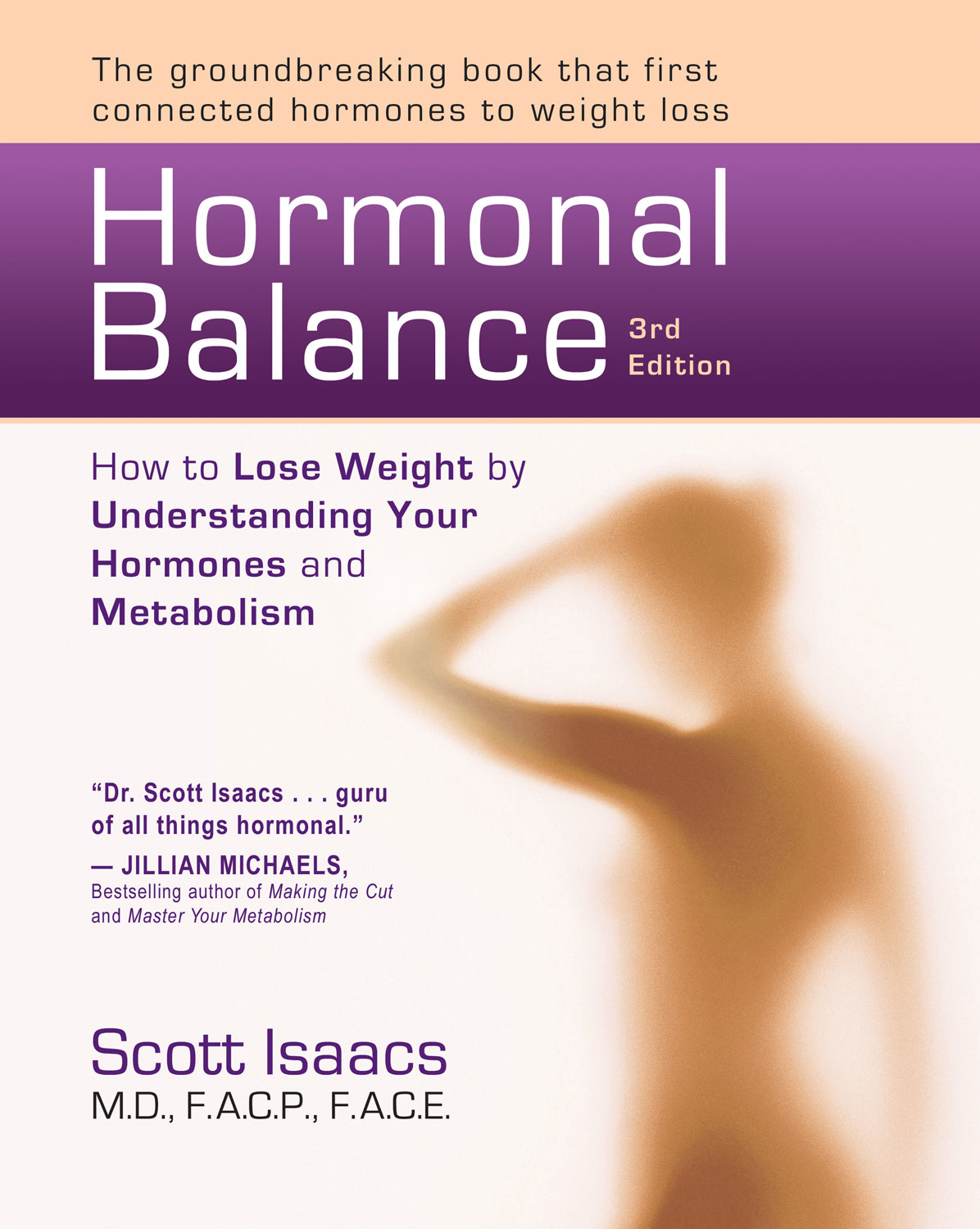 Hormonal Balance: How to Lose Weight by Understanding Your Hormones and Metabolism By: Scott Isaacs, MD, FACP, FACE