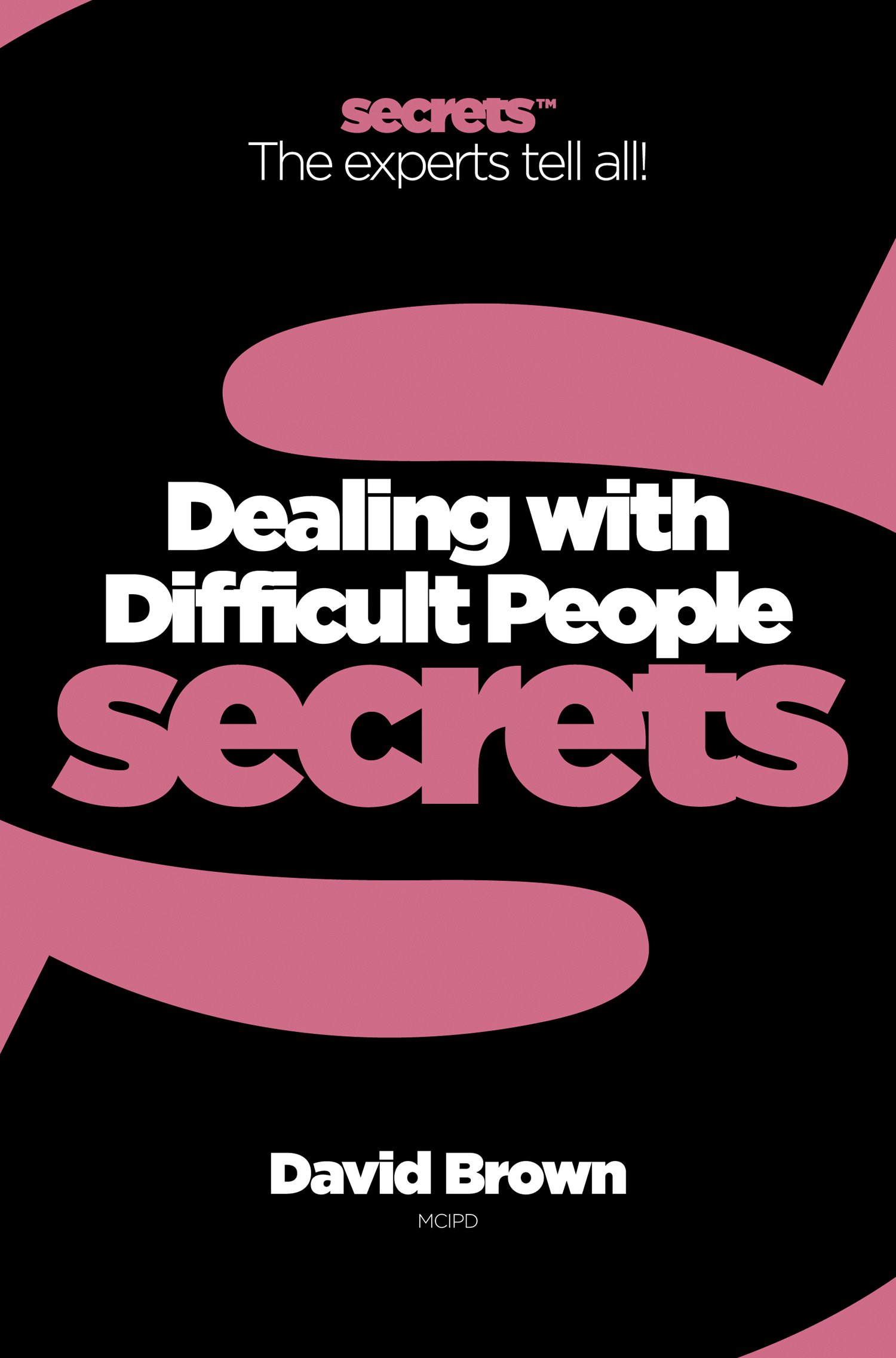 Dealing With Difficult People (Collins Business Secrets)