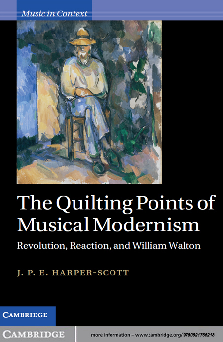 The Quilting Points of Musical Modernism Revolution,  Reaction,  and William Walton