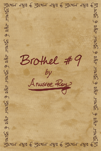Brothel #9 By: Anusree Roy
