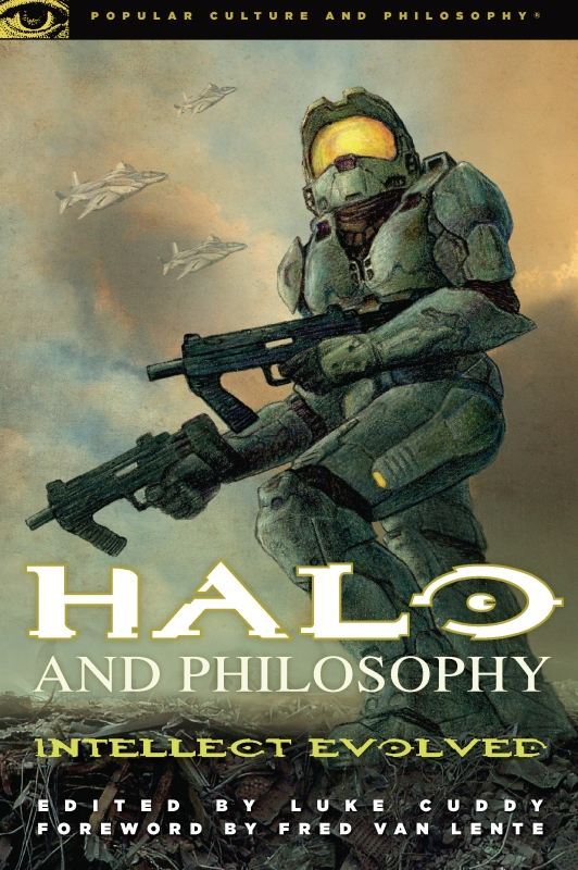 Halo and Philosophy By: Luke Cuddy