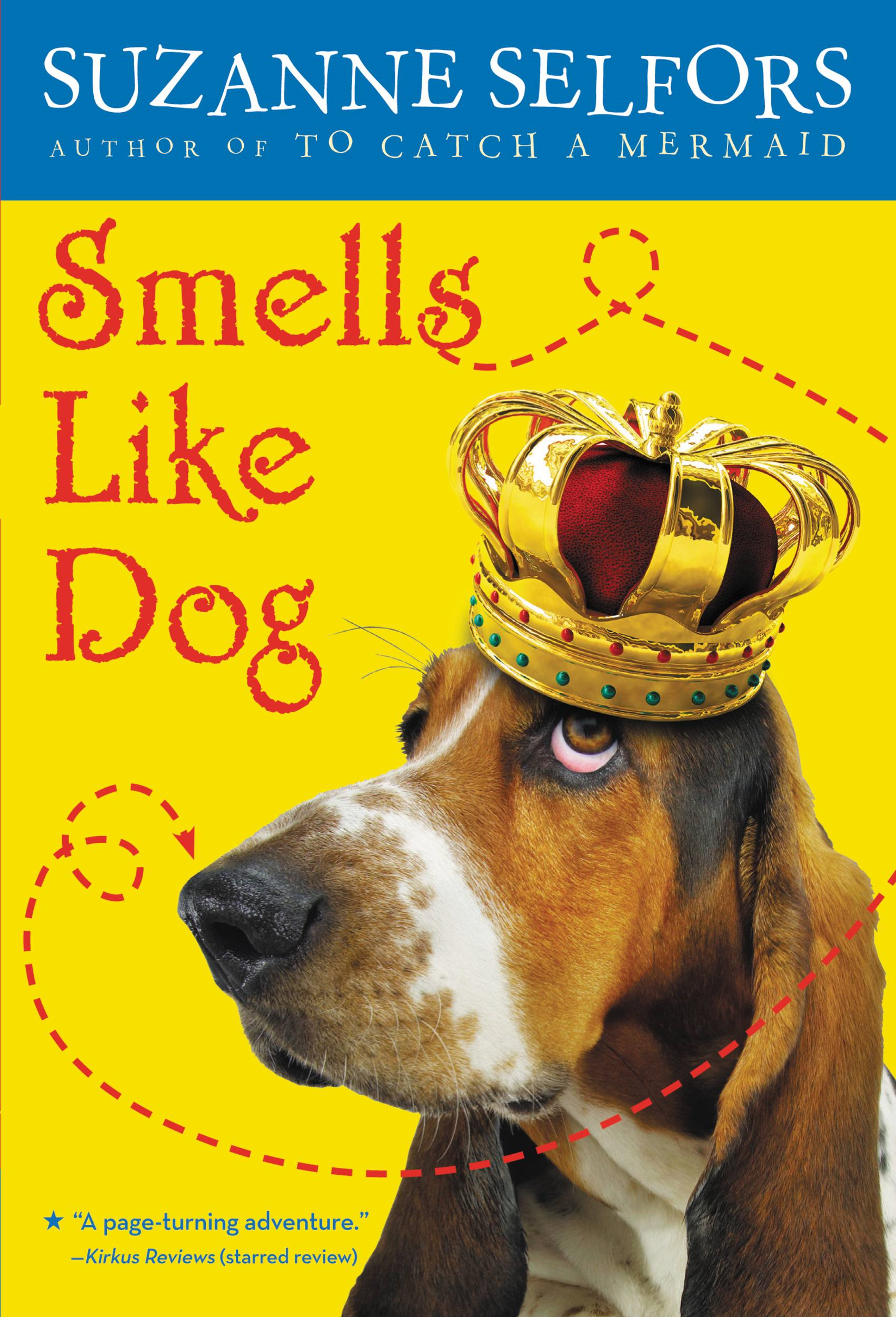 Smells Like Dog By: Suzanne Selfors