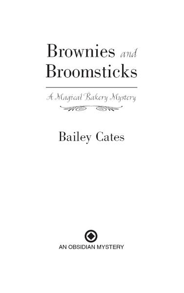 Brownies and Broomsticks: A Magical Bakery Mystery By: Bailey Cates