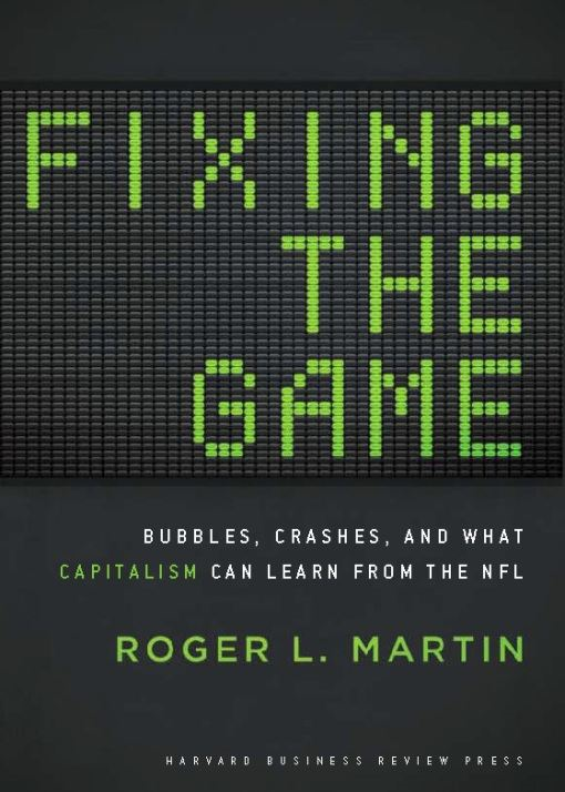 Fixing the Game By: Roger L. Martin