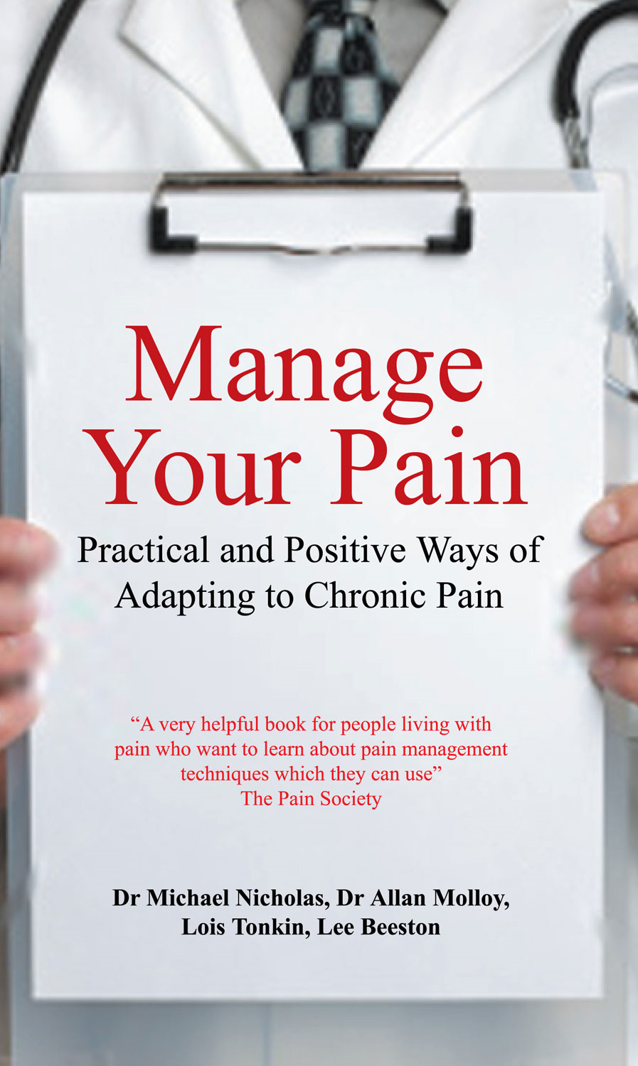 Manage Your Pain: Practical and Positive Ways of Adapting to Chronic Pain