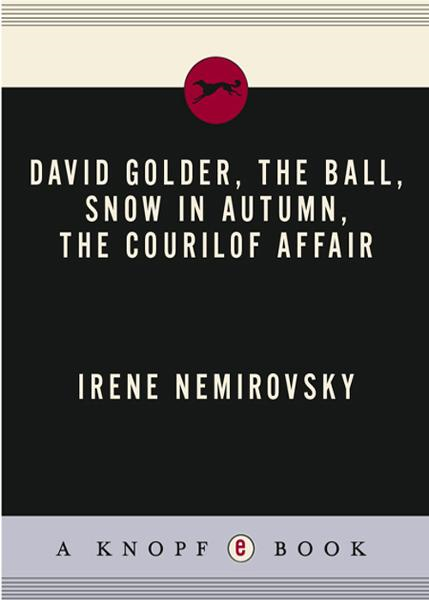 David Golder, The Ball, Snow in Autumn, The Courilof Affair By: Irene Nemirovsky