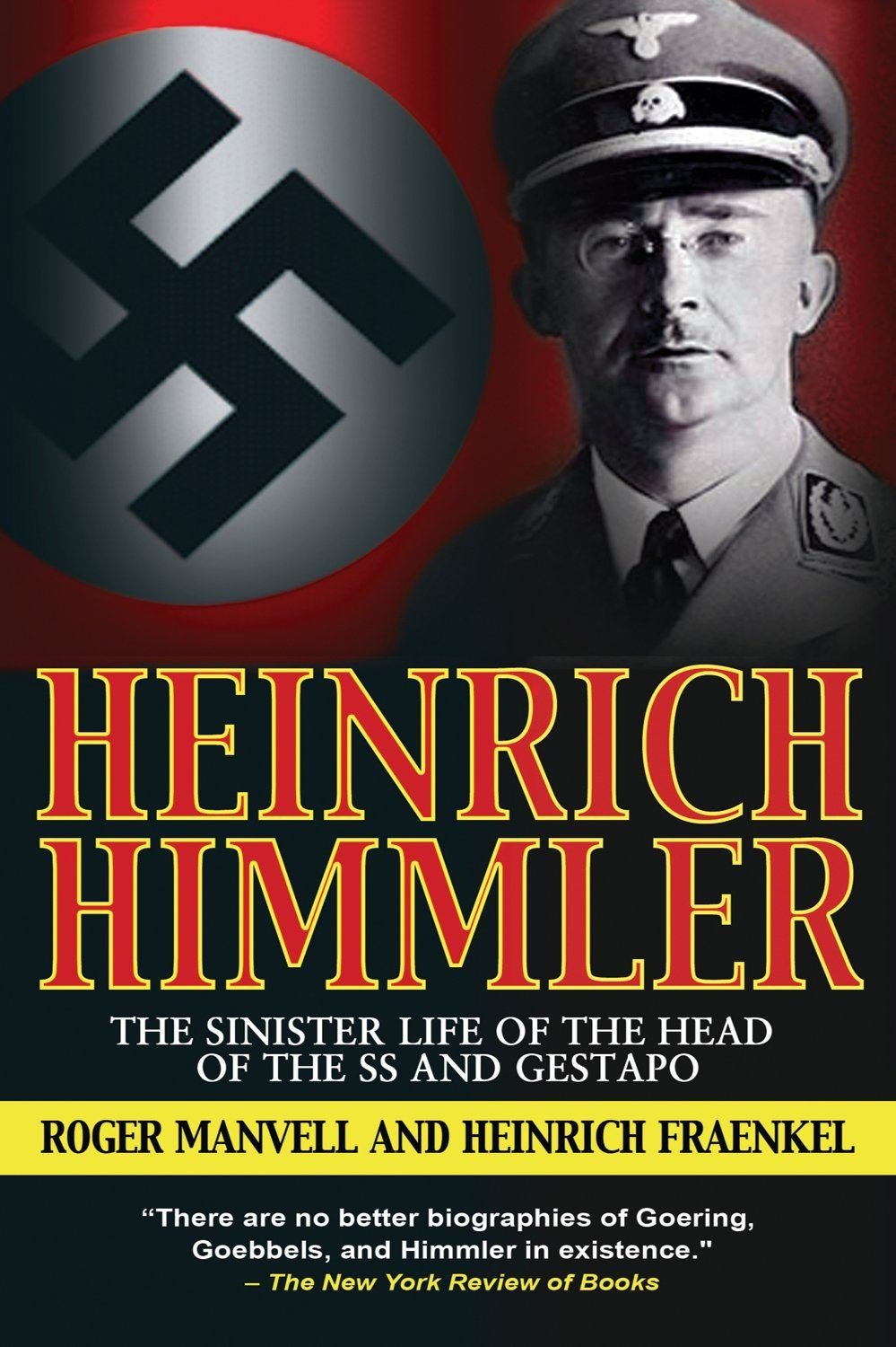 Heinrich Himmler: The SS, Gestapo, His Life and Career By: Roger Manvell, Heinrich Frankel