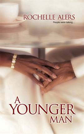 A Younger Man By: Rochelle Alers