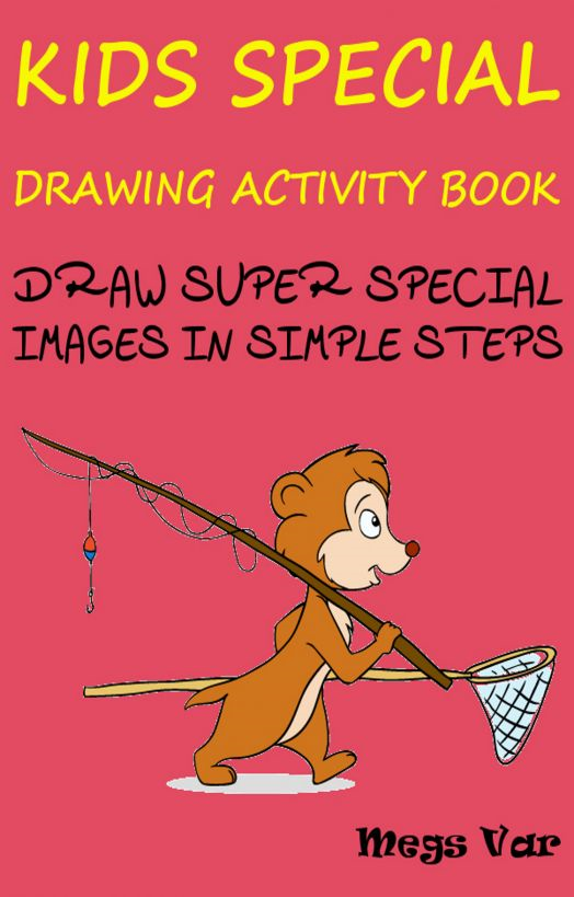 Megs Var - Kids Special Drawing Activity Book: Draw Super Special Images In Simple Steps