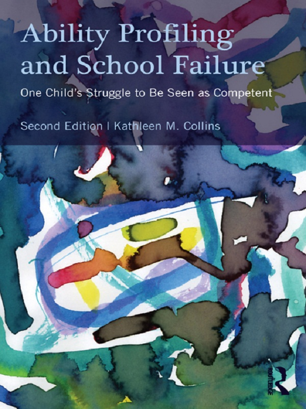 Ability Profiling and School Failure By: Kathleen M. Collins
