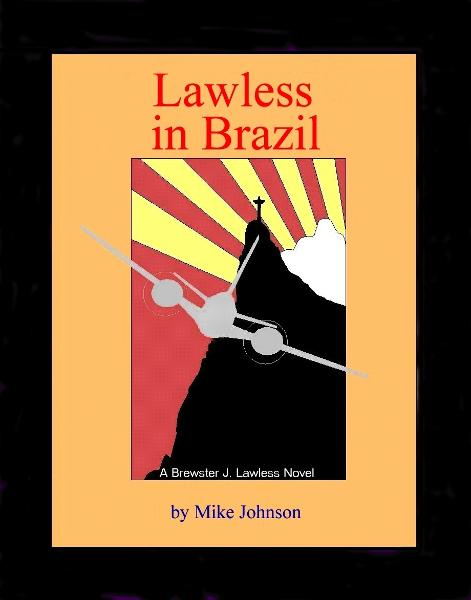 Lawless in Brazil By: Mike Johnson