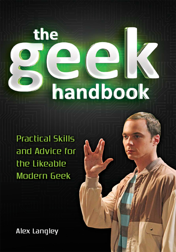 The Geek Handbook: Practical Skills and Advice for the Likeable Modern Geek