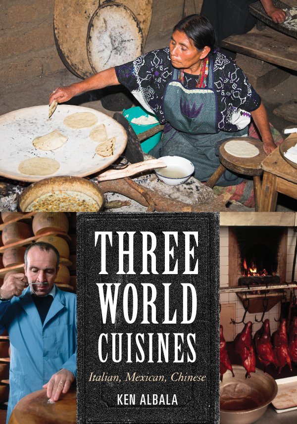 Three World Cuisines By: Ken Albala
