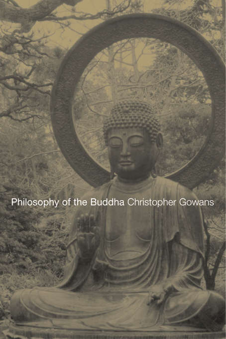 Philosophy of the Buddha An Introduction