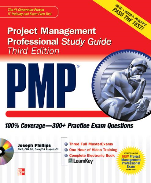 PMP Project Management Professional Study Guide, Third Edition By: Joseph Phillips