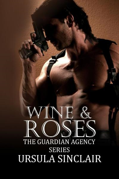 Wine and Roses By: Ursula Sinclair