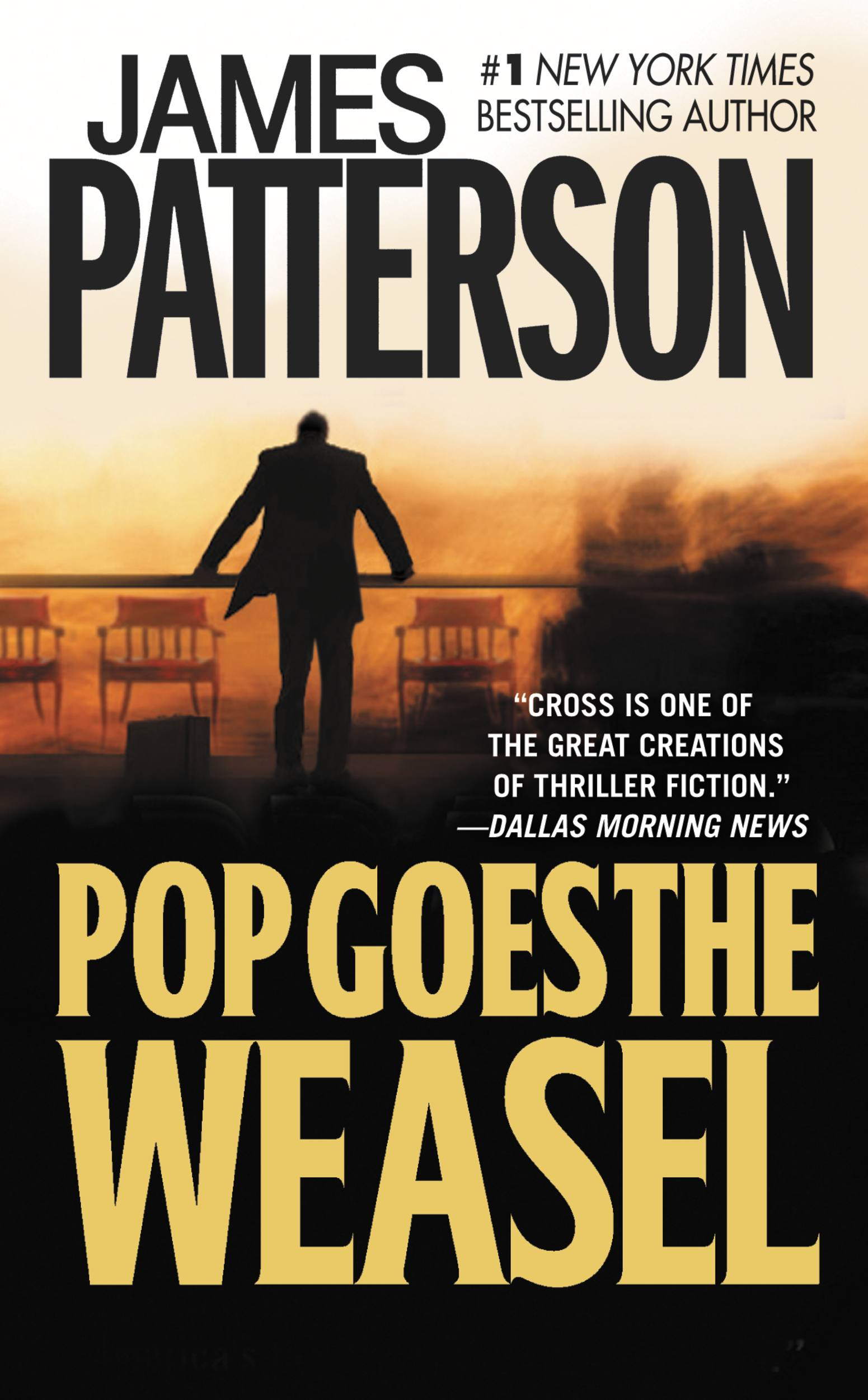 Pop Goes the Weasel By: James Patterson