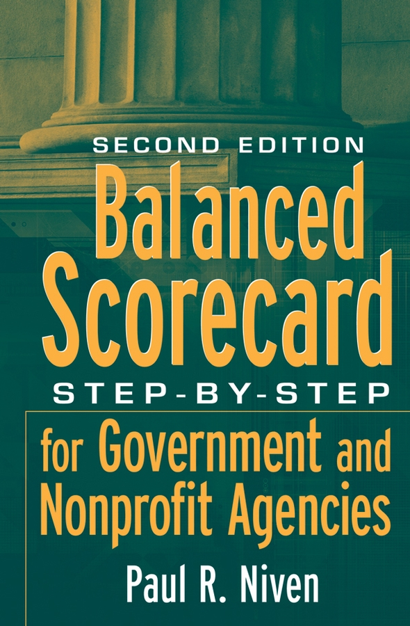 Balanced Scorecard By: Paul R. Niven