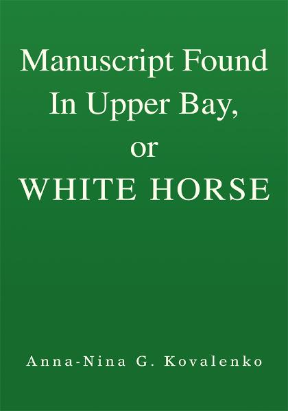 Manuscript Found In Upper Bay, or WHITE HORSE