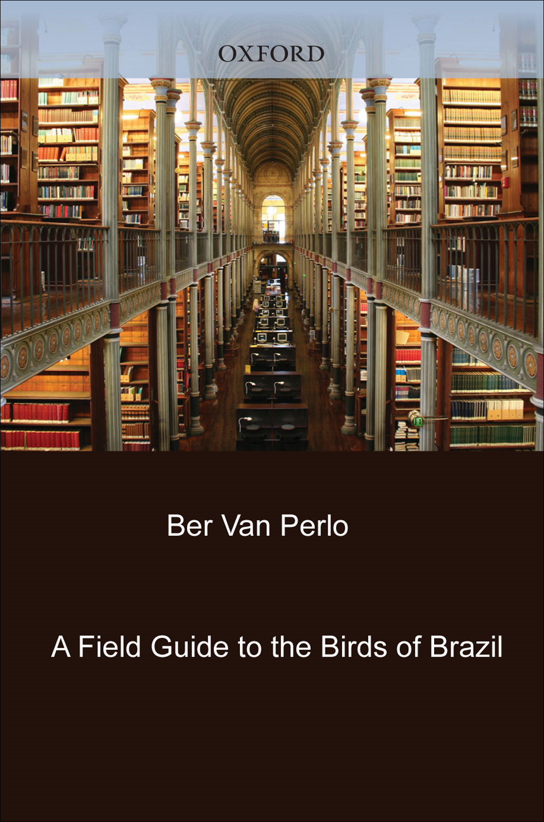 A Field Guide to the Birds of Brazil By: Ber van Perlo