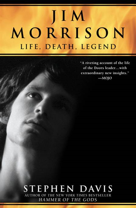 Jim Morrison: LIfe, Death, Legend By: Stephen Davis