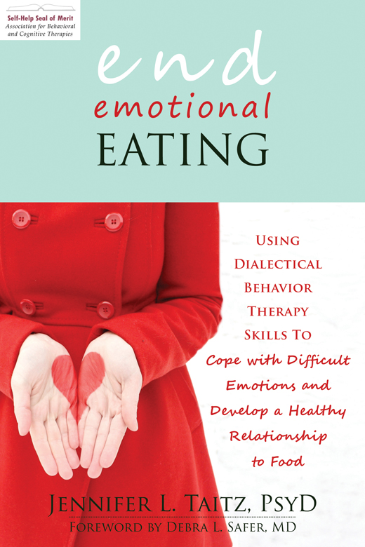 End Emotional Eating By: Jennifer Taitz, PsyD