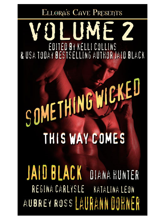 Something Wicked This Way Comes, Volume 2 By: Jaid Black, Laurann Dohner, Regina Carlysle, Katalina Leon, Aubrey Ross, Diana Hunter