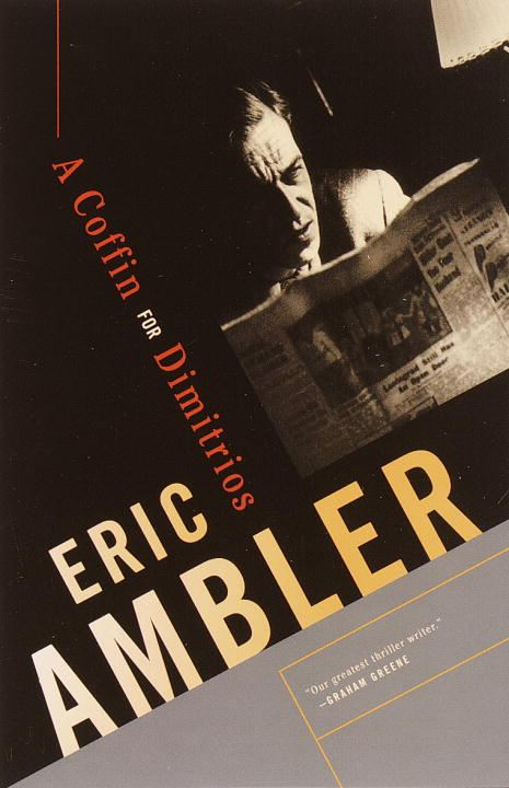 A Coffin for Dimitrios By: Eric Ambler