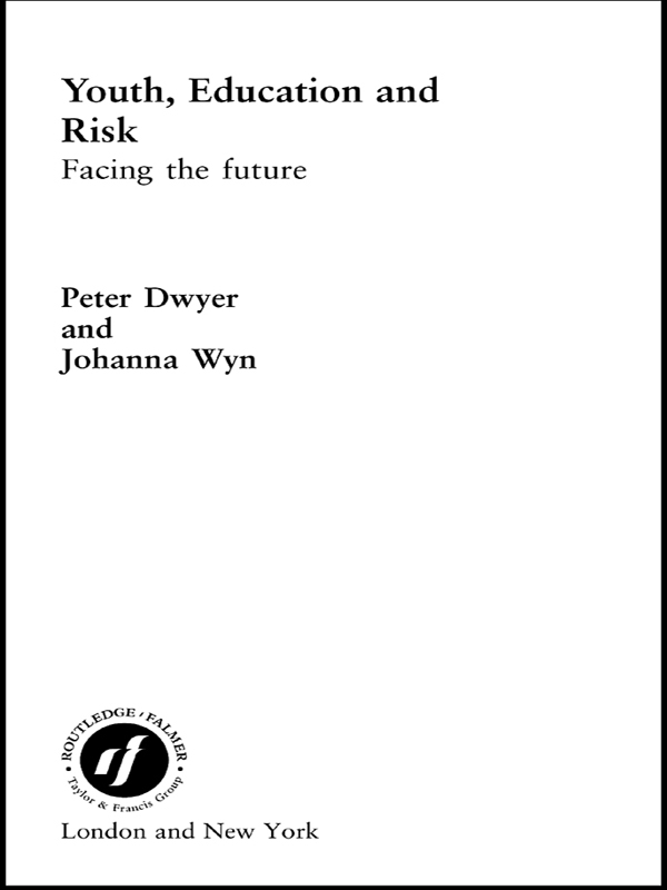 Youth, Education and Risk By: Johanna Wyn,Peter Dwyer