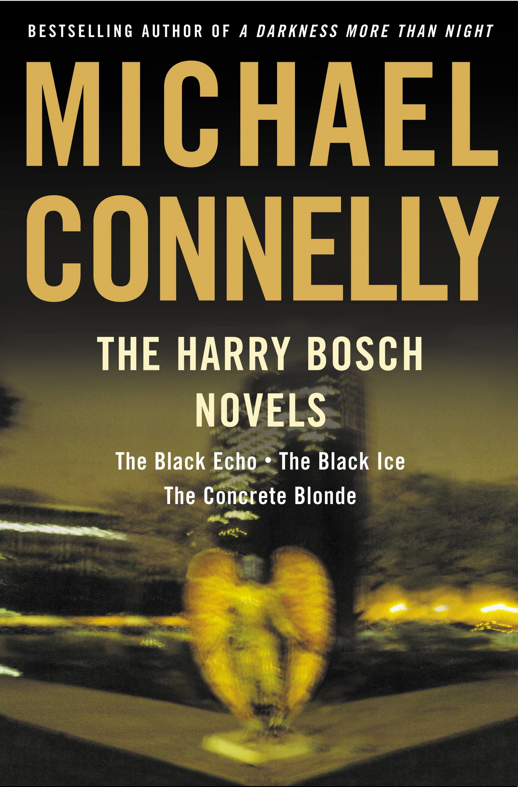 The Harry Bosch Novels By: Michael Connelly
