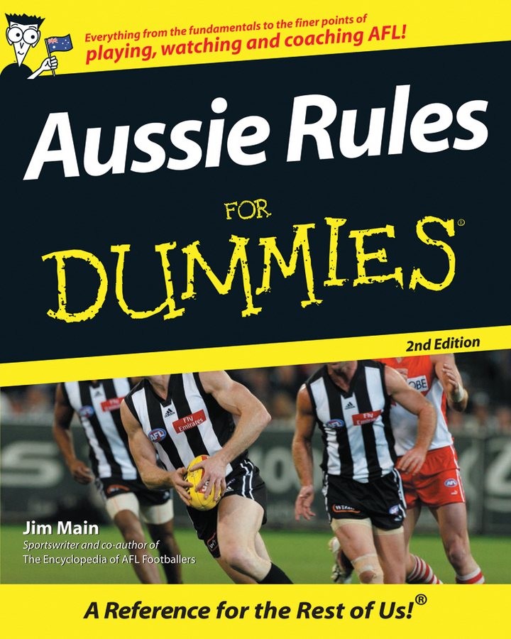 Aussie Rules For Dummies By: Jim Maine