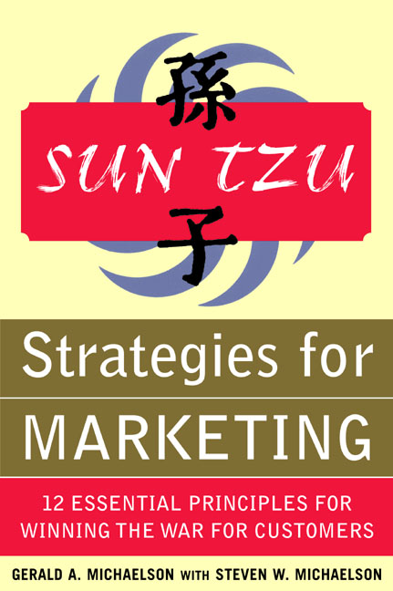 Sun Tzu Strategies for Marketing: 12 Essential Principles for Winning the War for Customers : 12 Essential Principles for Winning the War for Customers