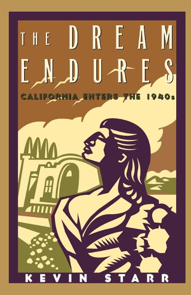 The Dream Endures : California Enters the 1940s