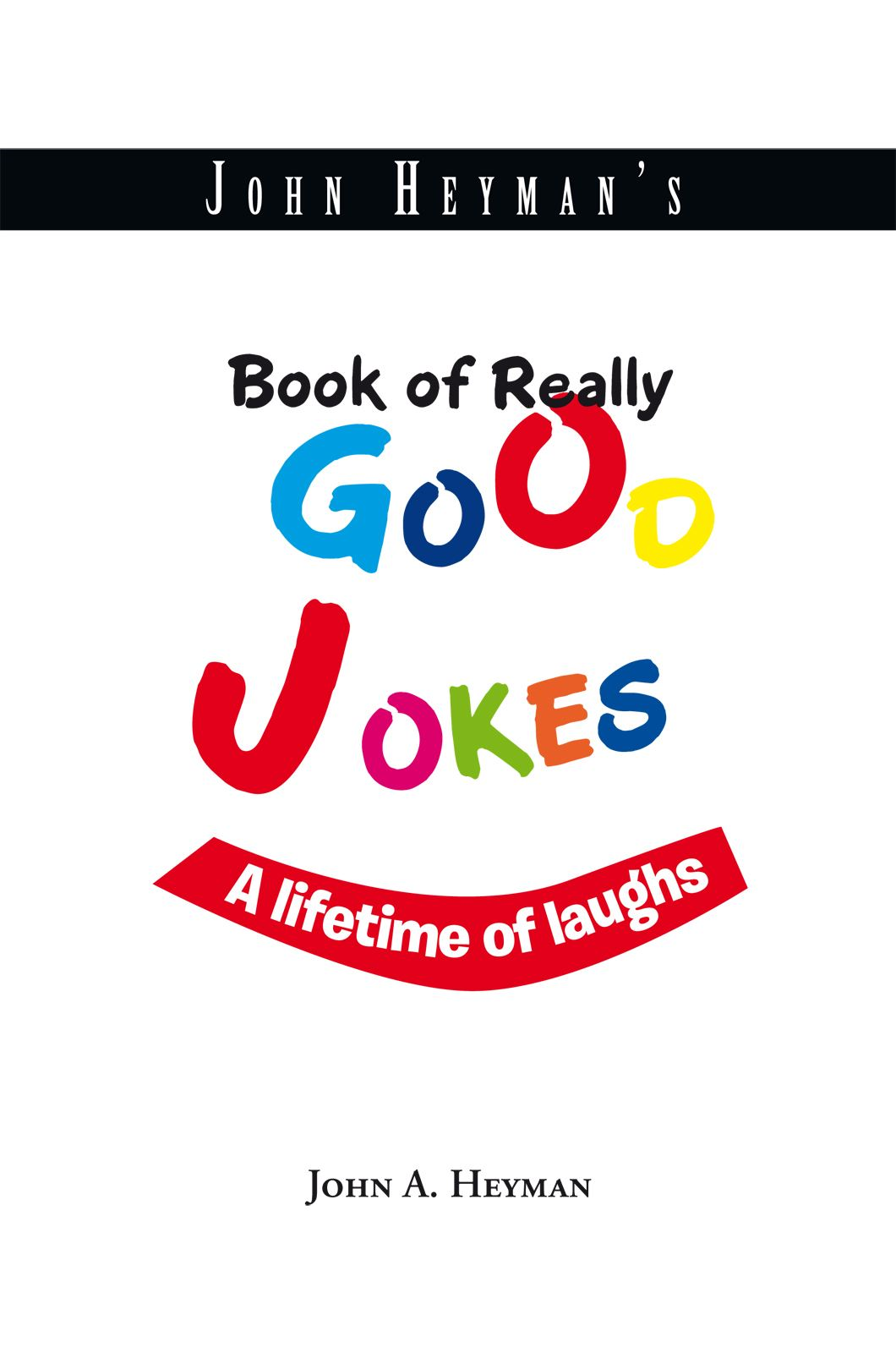 John Heyman's Book of Really Good Jokes