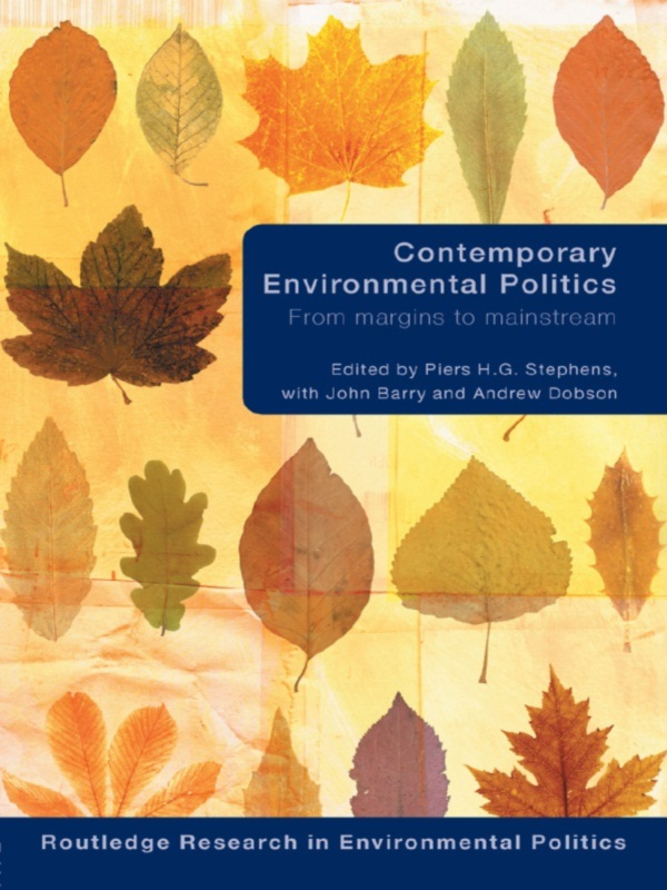 Contemporary Environmental Politics From Margins to Mainstream