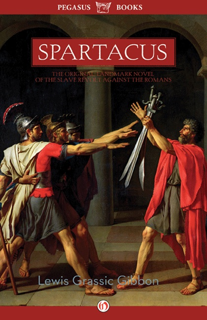Spartacus: A Novel By: Lewis Grassic Gibbon