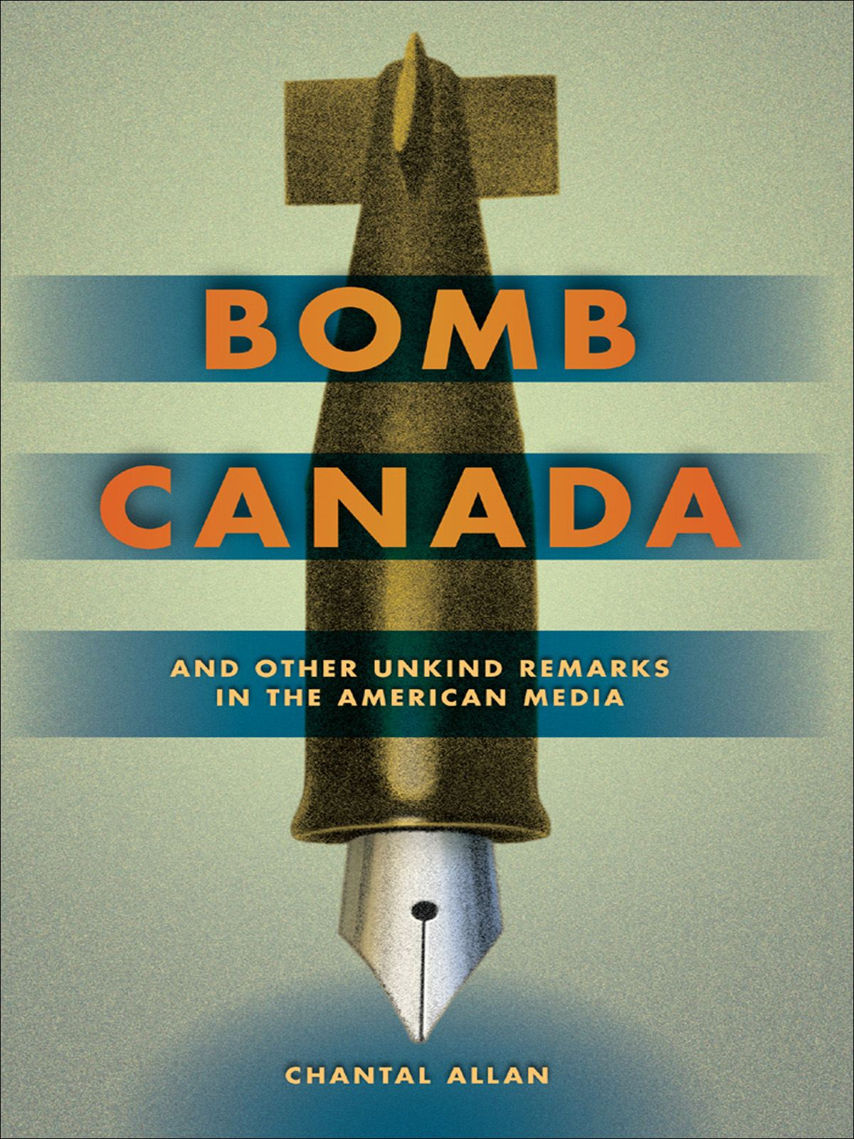 BOMB CANADA : And Other Unkind Remarks in the American Media