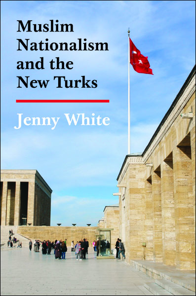 Muslim Nationalism and the New Turks By: Jenny White