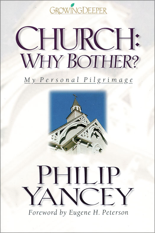 Church: Why Bother? By: Philip   Yancey
