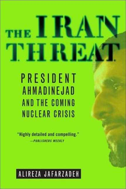 The Iran Threat By: Alireza Jafarzadeh